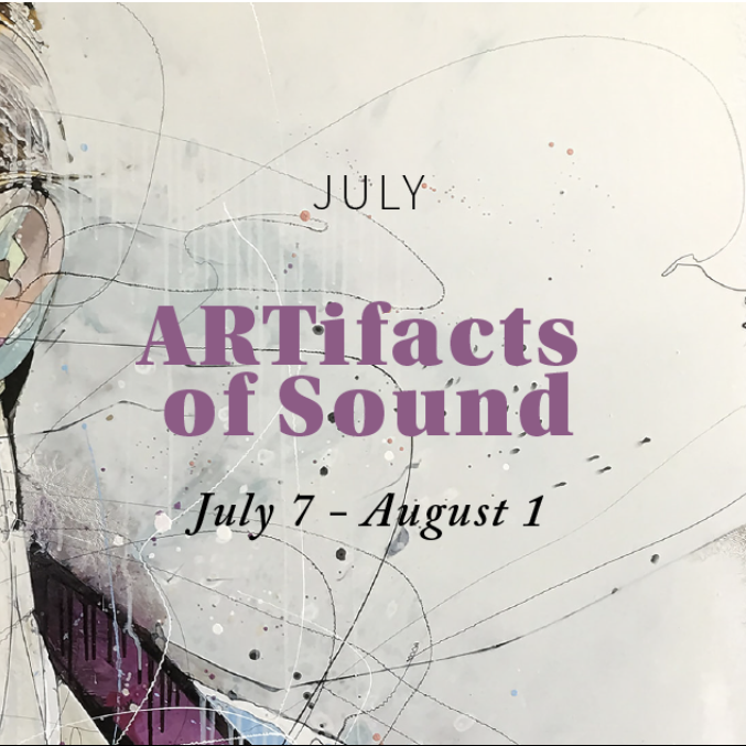 """""""Artifacts of Sound. July 7 - August 1."""""""