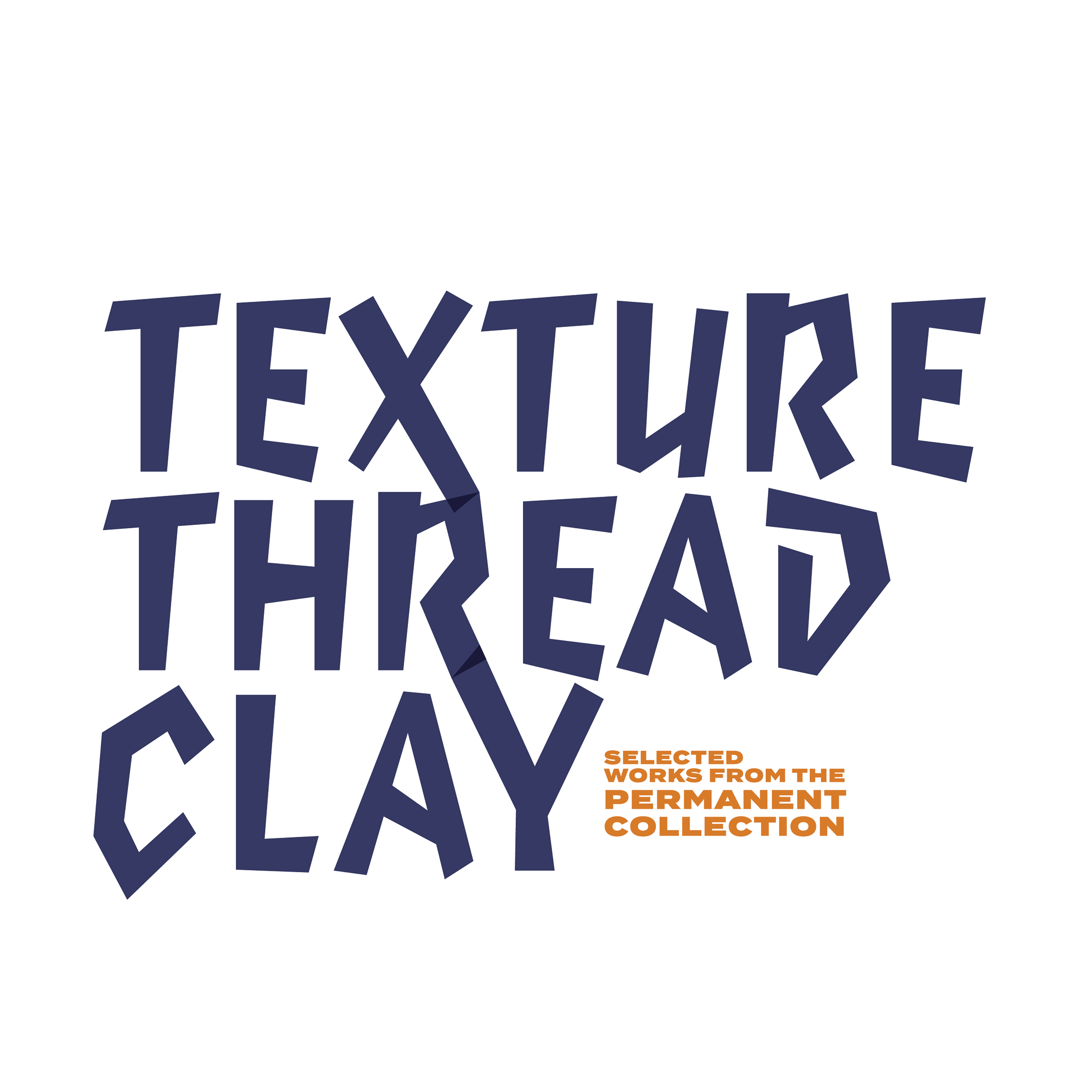 Texture, Thread, Clay. Selected works from the permanent collection.